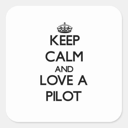 Guarde la calma y ame a un piloto calcomanías cuadradas personalizadas