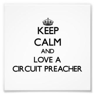 Guarde la calma y ame a un predicador del circuito impresión fotográfica
