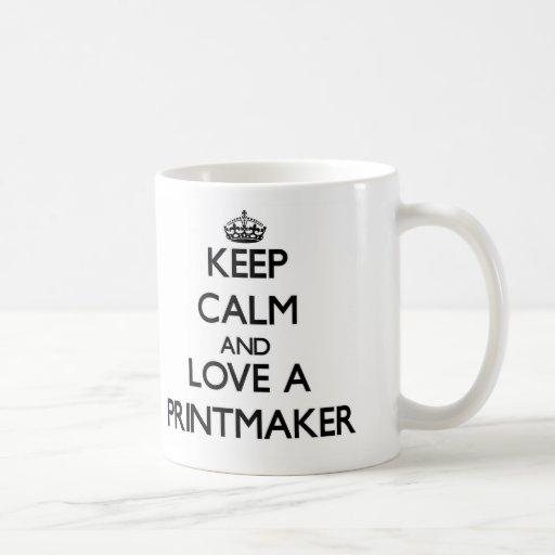 Guarde la calma y ame a un Printmaker Tazas De Café