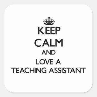 Guarde la calma y ame a un profesor ayudante pegatina cuadrada