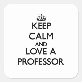 Guarde la calma y ame a un profesor pegatina cuadradas personalizada
