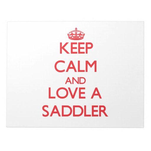 Guarde la calma y ame a un Saddler Blocs De Notas