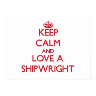 Guarde la calma y ame a un Shipwright Tarjetas De Visita Grandes