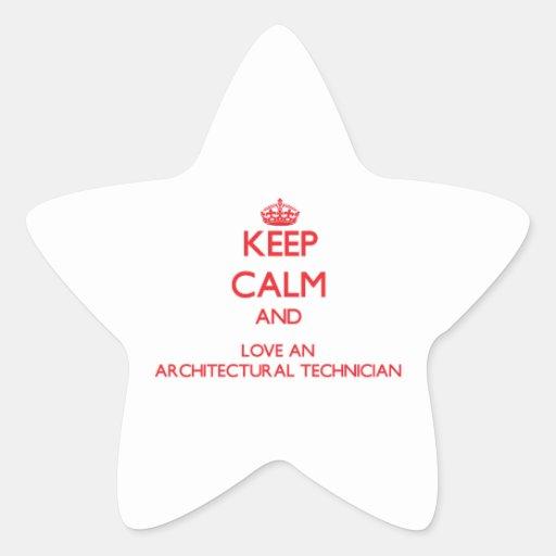 Guarde la calma y ame a un técnico arquitectónico calcomanía forma de estrella