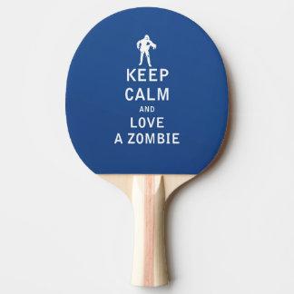 Guarde la calma y ame a un zombi pala de tenis de mesa