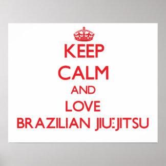Guarde la calma y ame al brasilen@o Jiu-Jitsu Póster
