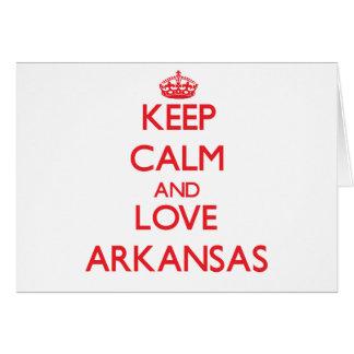 Guarde la calma y ame Arkansas Felicitación
