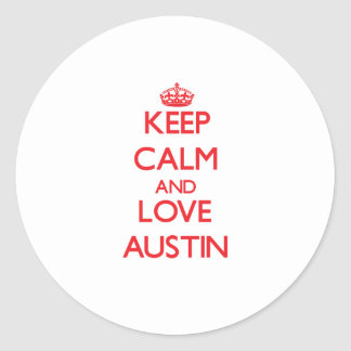 Guarde la calma y ame Austin Etiquetas Redondas