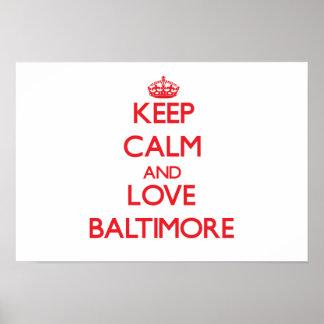 Guarde la calma y ame Baltimore Posters