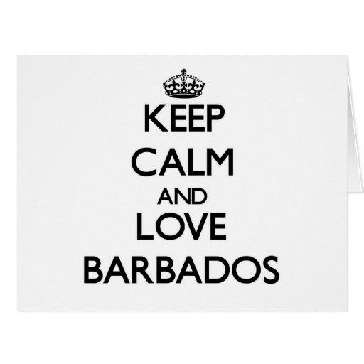 Guarde la calma y ame Barbados Felicitación