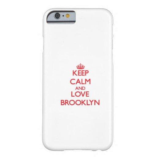 Guarde la calma y ame Brooklyn Funda De iPhone 6 Barely There