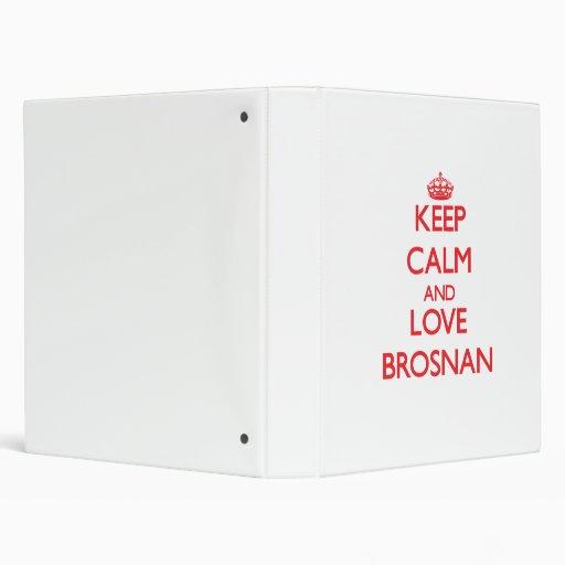 """Guarde la calma y ame Brosnan Carpeta 1"""""""