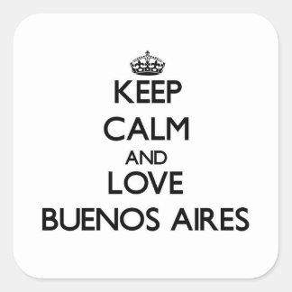 Guarde la calma y ame Buenos Aires Pegatina Cuadrada