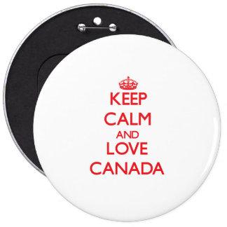 Guarde la calma y ame Canadá Pin Redondo 15 Cm