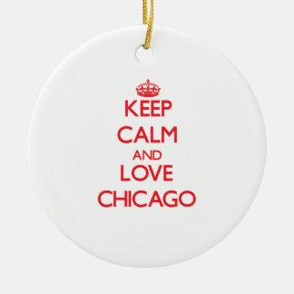 Guarde la calma y ame Chicago Adorno Redondo De Cerámica
