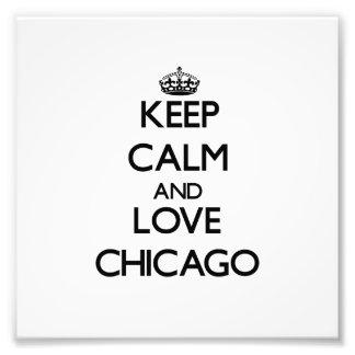 Guarde la calma y ame Chicago Arte Fotografico