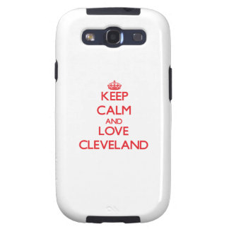 Guarde la calma y ame Cleveland Galaxy S3 Cárcasa