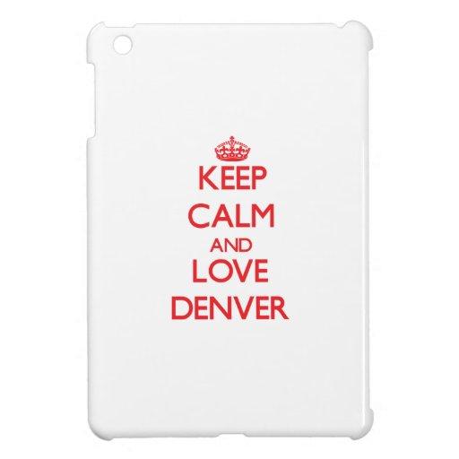 Guarde la calma y ame Denver
