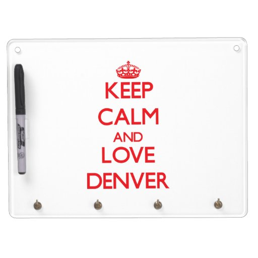 Guarde la calma y ame Denver Tablero Blanco