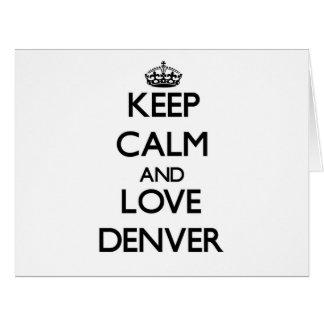 Guarde la calma y ame Denver Tarjeta De Felicitación Grande