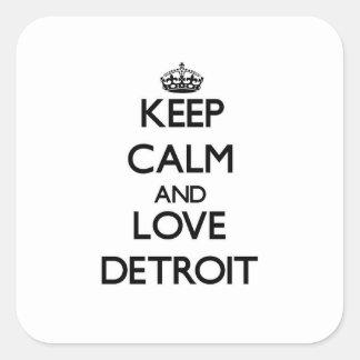 Guarde la calma y ame Detroit Pegatina Cuadrada