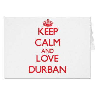 Guarde la calma y ame Durban Tarjeta De Felicitación