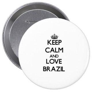 Guarde la calma y ame el Brasil Pin