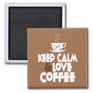 Guarde la calma y ame el café imán cuadrado