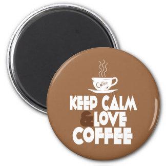 Guarde la calma y ame el café imán redondo 5 cm