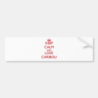 Guarde la calma y ame el caribú pegatina para auto