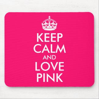 Guarde la calma y ame el color preferido rosado mousepad