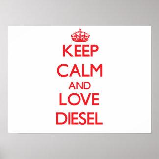 Guarde la calma y ame el diesel poster
