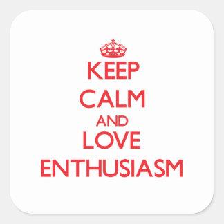 Guarde la calma y ame el entusiasmo calcomania cuadradas personalizadas