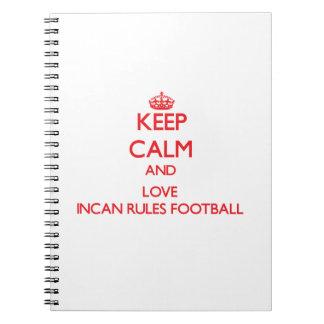 Guarde la calma y ame el fútbol Incan de las regla Libretas Espirales