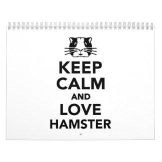 Guarde la calma y ame el hámster calendario