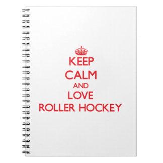 Guarde la calma y ame el hockey del rodillo cuaderno