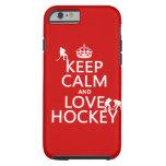 Guarde la calma y ame el hockey (el color) funda de iPhone 6 tough