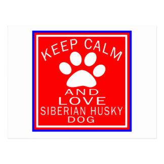 Guarde la calma y ame el husky siberiano postales