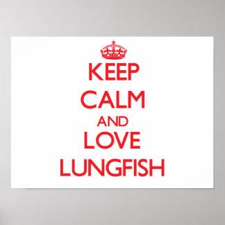 Guarde la calma y ame el Lungfish Poster