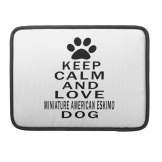 Guarde la calma y ame el perro ESQUIMAL AMERICANO  Funda Para Macbook Pro