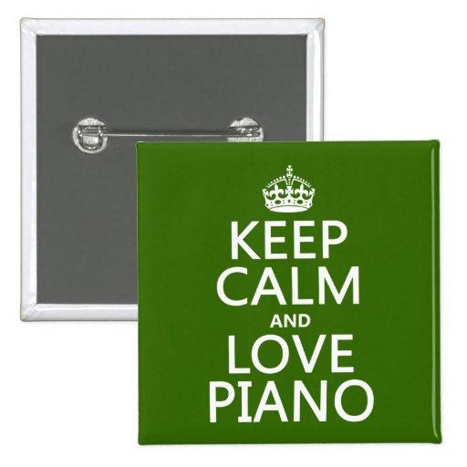 Guarde la calma y ame el piano (cualquier color de pin cuadrada 5 cm