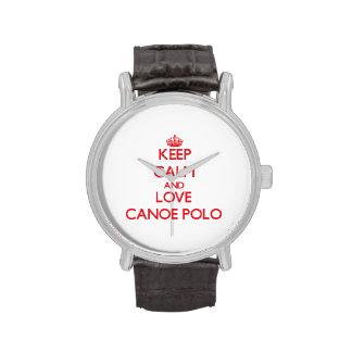 Guarde la calma y ame el polo de la canoa reloj