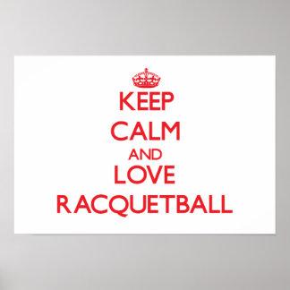 Guarde la calma y ame el Racquetball Posters