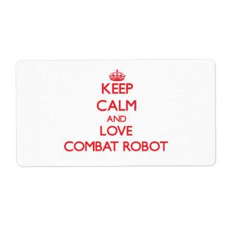 Guarde la calma y ame el robot del combate etiquetas de envío