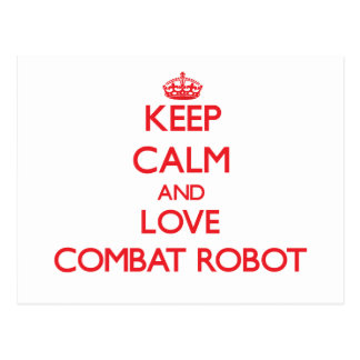 Guarde la calma y ame el robot del combate tarjeta postal
