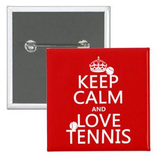 Guarde la calma y ame el tenis (el color del pin cuadrado