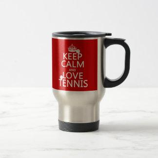 Guarde la calma y ame el tenis (el color del taza de viaje