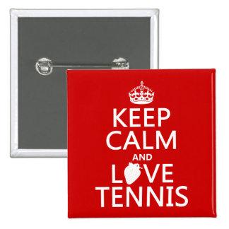 Guarde la calma y ame el tenis (en cualquier pin cuadrado