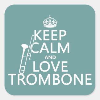 Guarde la calma y ame el Trombone (cualquier color Pegatina Cuadrada
