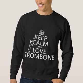 Guarde la calma y ame el Trombone (cualquier color Sudadera